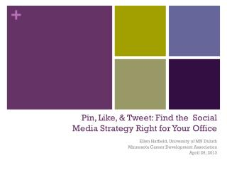 Pin, Like, & Tweet: Find the  Social Media Strategy Right for Your Office