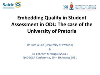 Embedding Quality in Student Assessment in ODL: The case of the University of Pretoria