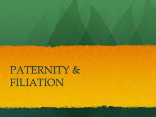 PATERNITY & FILIATION