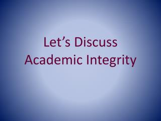 Let's Discuss Academic Integrity