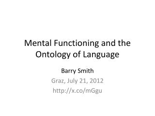 Mental Functioning and the Ontology of Language