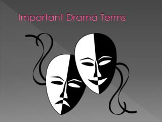 Important Drama Terms