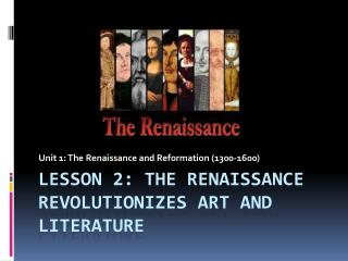 Lesson 2: The Renaissance Revolutionizes Art and Literature
