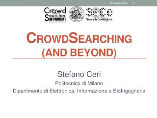 C ROWD S EARCHING (And Beyond)