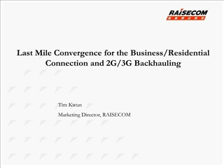 Last Mile Convergence for the Business