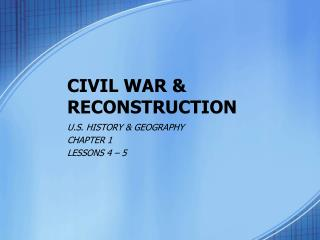 CIVIL WAR &  RECONSTRUCTION
