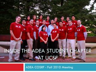 Inside the  Adea  student chapter  at  ucsf