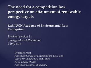 Dr James  Prest Australian Centre for Environmental Law,  and  Centre for Climate Law and Policy