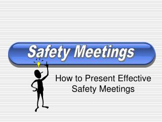 How to Present Effective Safety Meetings