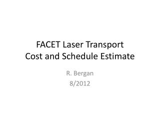 FACET Laser Transport Cost and Schedule Estimate