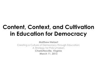 Content, Context, and Cultivation in Education for Democracy