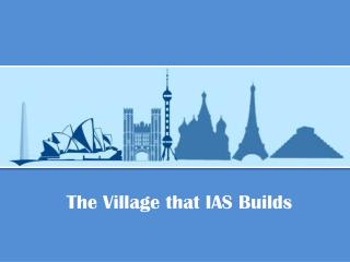 The Village that IAS Builds