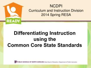 Differentiating Instruction   u sing  the  Common Core State Standards