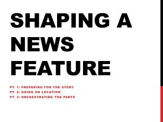 Shaping a News Feature