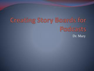 Creating Story Boards for Podcasts
