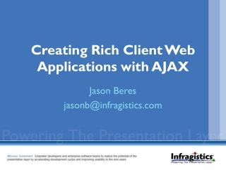 Creating Rich Client Web Applications with AJAX