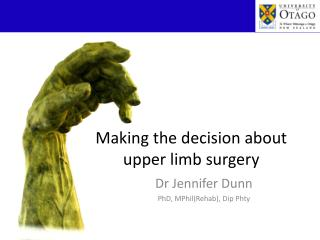 Making the decision about upper limb surgery