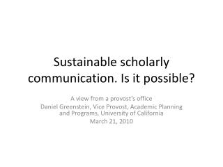 Sustainable scholarly communication. Is it possible?
