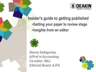 Steven Dellaportas A/Prof in Accounting  Co-editor: MAJ Editorial Board: AJFA