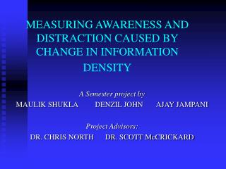 MEASURING AWARENESS AND DISTRACTION CAUSED BY CHANGE IN INFORMATION  DENSITY