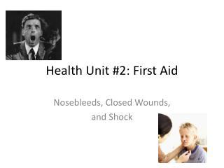 Health Unit #2: First Aid