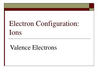 Electron Configuration: Ions