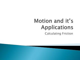 Motion and it's Applications