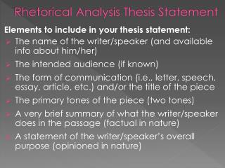 rhetorical analysis thesis A rhetorical analysis is an essay that breaks a work of non-fiction into parts and then explains how the parts work together to create a certain effect—whether to persuade, entertain or.