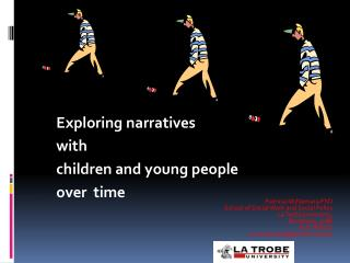 Exploring narratives with  children and young people  over  time