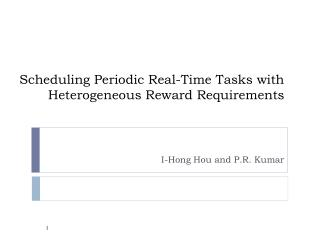 Scheduling Periodic Real-Time Tasks with Heterogeneous Reward Requirements