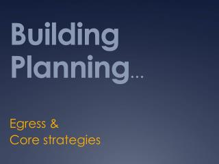 Building Planning …