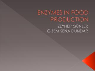 ENZYMES IN FOOD PRODUCTION