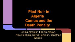 Pied-Noir in Algeria Camus and the Death Penalty