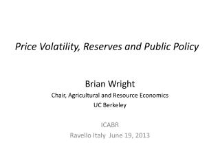 Price Volatility, Reserves and Public  Policy