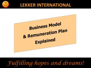 Business Model  & Remuneration Plan  Explained