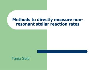 Methods to directly measure non-resonant stellar reaction rates