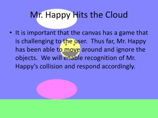 Mr. Happy Hits the Cloud