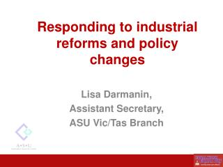 Responding to industrial reforms and policy changes