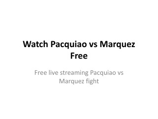 Watch Pacquiao vs Marquez Free