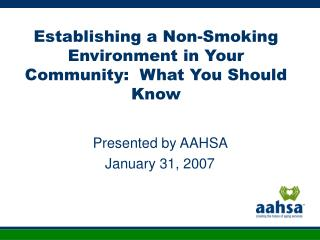 Establishing a Non-Smoking Environment in Your Community:  What You Should Know