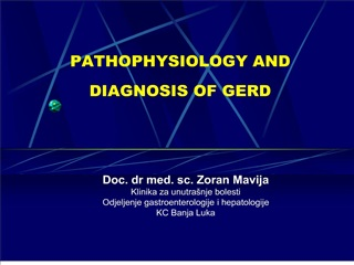 PATHOPHYSIOLOGY AND DIAGNOSIS OF GERD