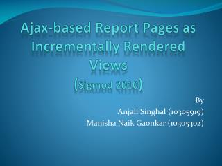Ajax-based Report Pages as Incrementally Rendered Views  ( Sigmod  2010 )