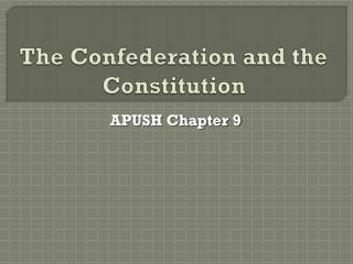 The Confederation and the Constitution