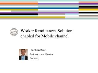 Worker Remittances Solution enabled for Mobile channel