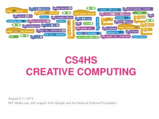 CS4HS CREATIVE COMPUTING