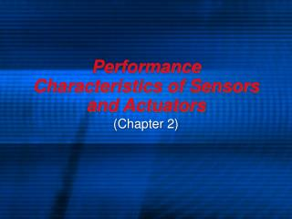 Performance Characteristics of Sensors and Actuators
