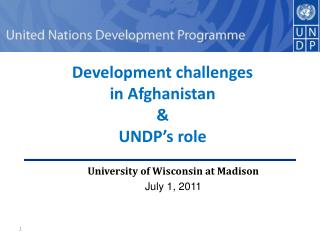 Development challenges  in  Afghanistan  & UNDP's role