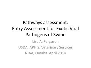 Pathways assessment: Entry Assessment for Exotic Viral Pathogens of Swine