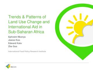 Trends &  Patterns  of  Land  U se  C hange  and  International  A id  in  Sub-Saharan  Africa