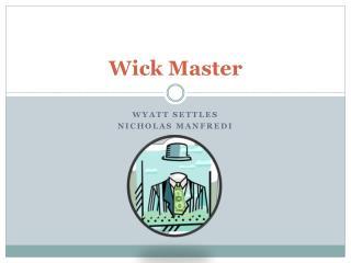 Wick Master